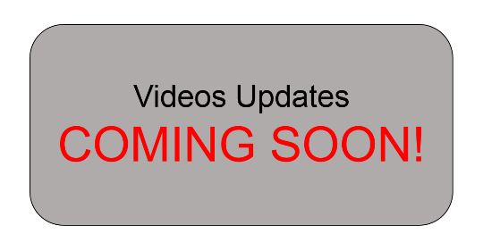 Videos Updates COMING SOON!